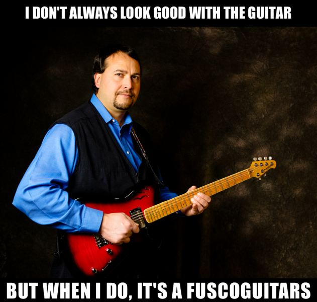 I don't always look good with the guitar, but when I do, it's a Fuscoguitars